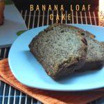Banana Loaf Cake